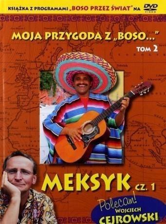 Moja przygoda z Boso '' T. 2. Meksyk cz. 1 + DVD