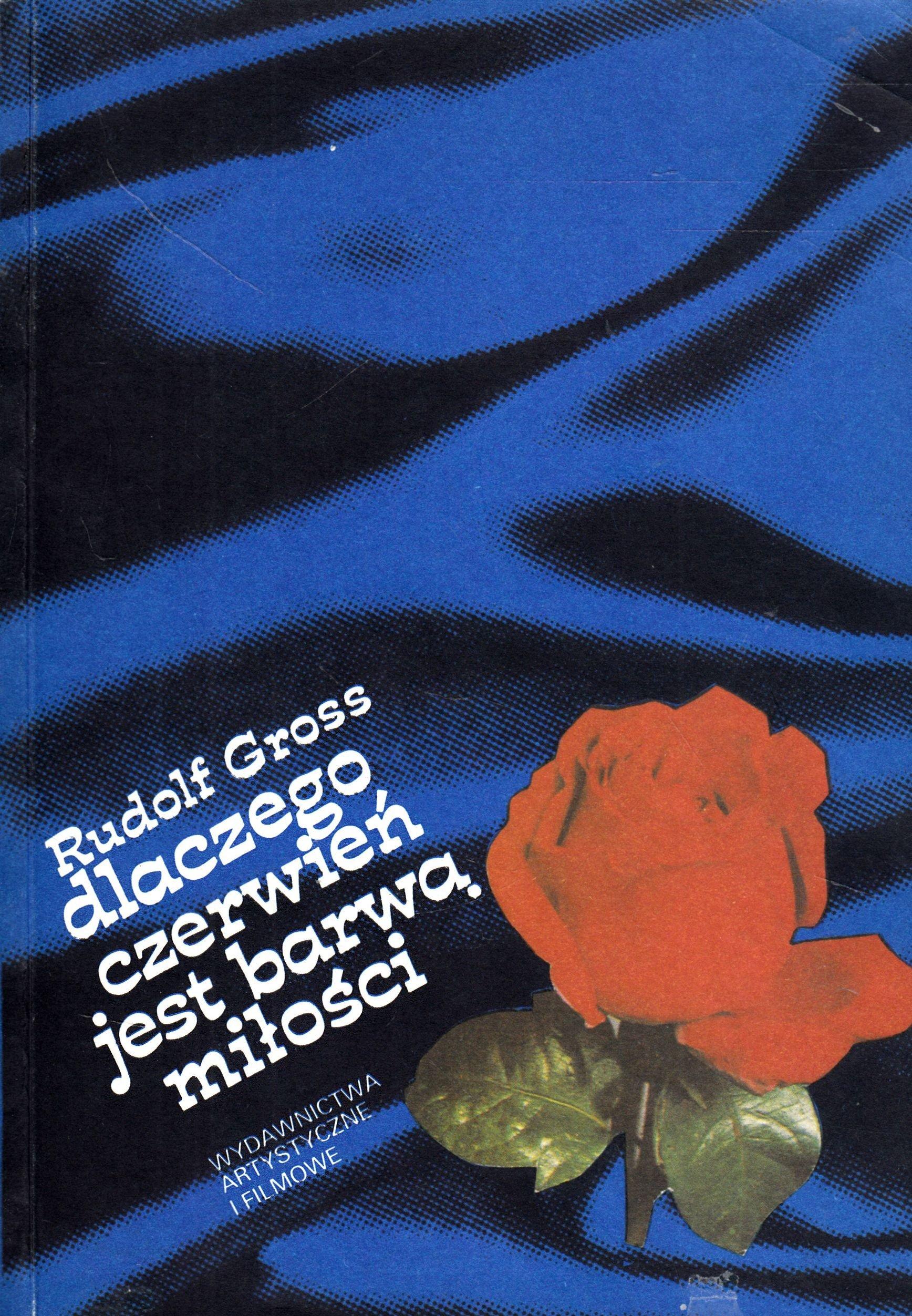 Znalezione obrazy dla zapytania Rudolf Gross : Dlaczego czerwień jest barwą miłości