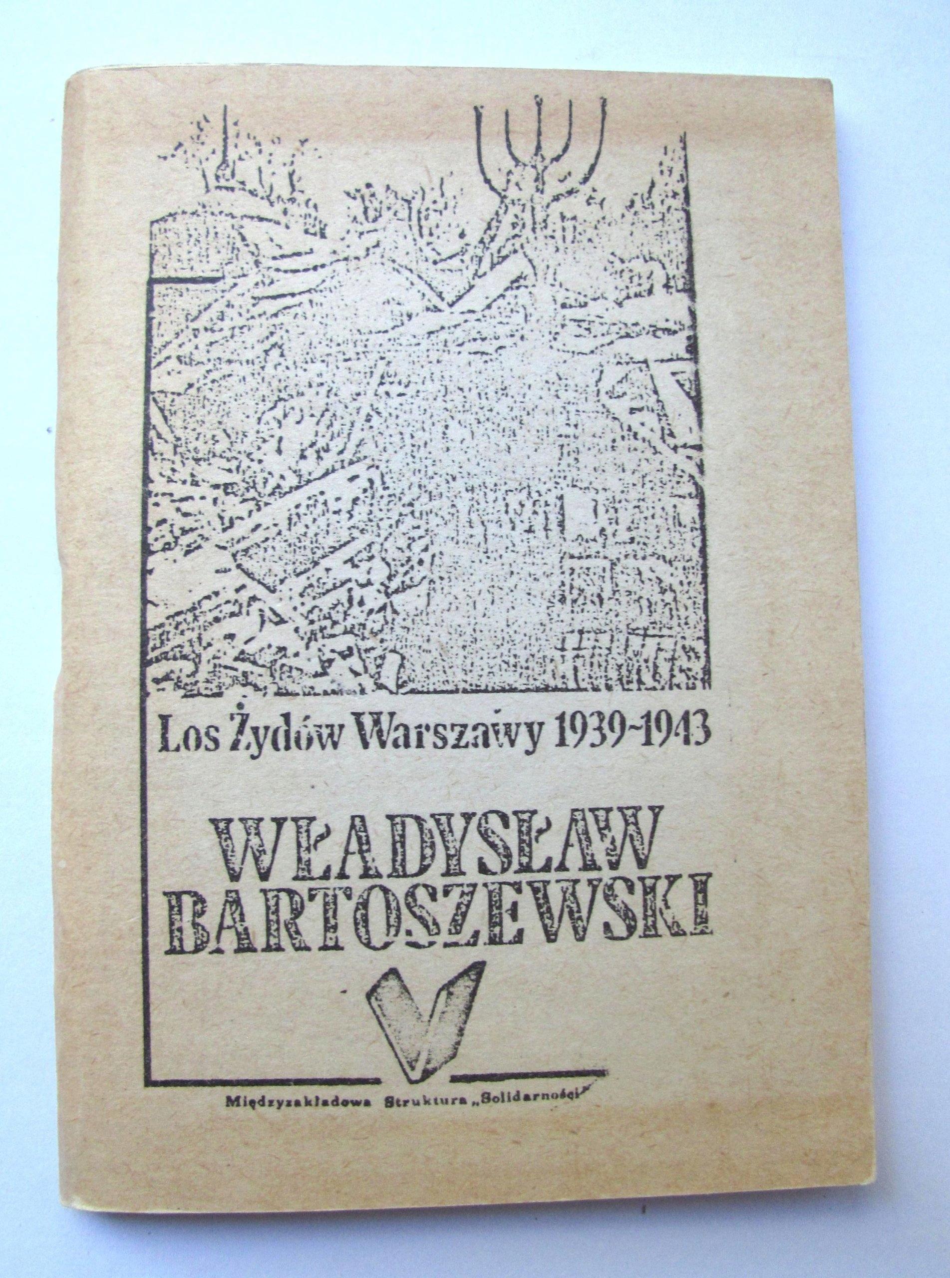 Znalezione obrazy dla zapytania Władysław Bartoszewski Los Żydów Warszawy 1939 - 1943