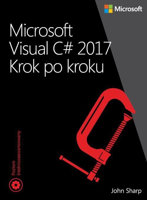 Microsoft Visual C# 2017. Krok po kroku John Sharp