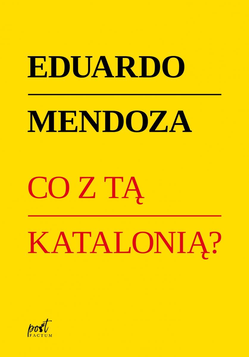 """Co z tą Katalonią?"" Eduardo Mendoza – recenzja"