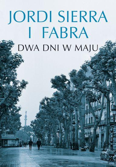 """Dwa dni w maju"" Jordi Sierra i Fabra – recenzja"