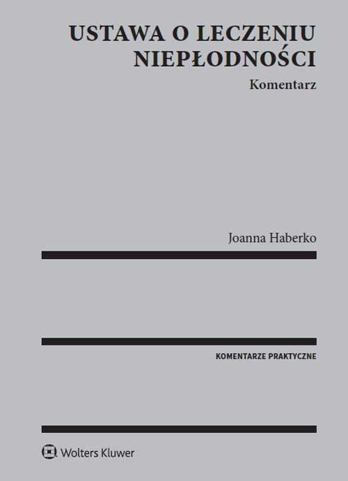 Ustawa o leczeniu niepłodności Komentarz Haberko Joanna