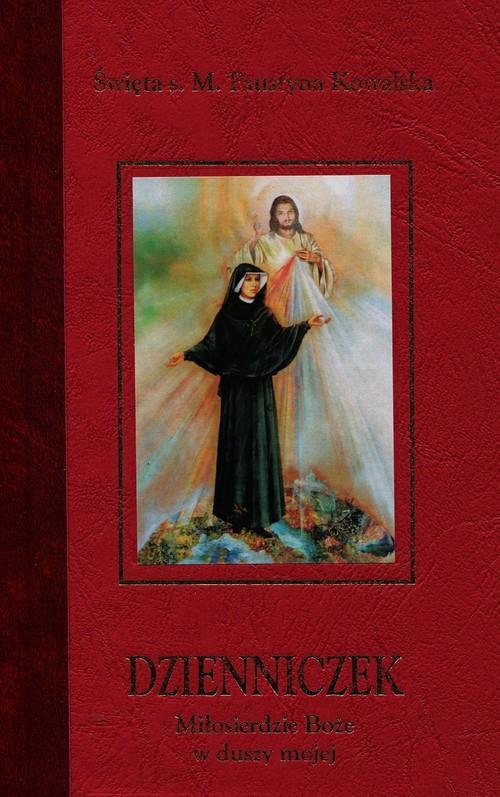 Dzienniczek Miłosierdzie Boże w duszy mojej Kowalska Faustyna