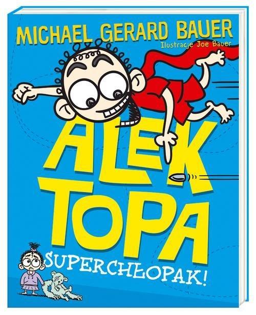 Alek Topa Superchłopak! Michael Gerard Bauer