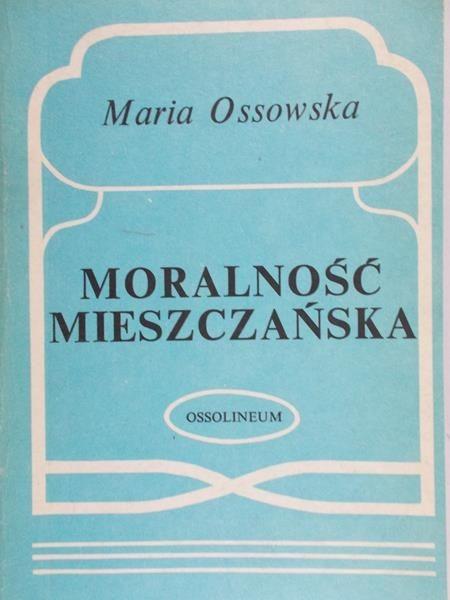 Znalezione obrazy dla zapytania: Maria Ossowska Moralność mieszczańska