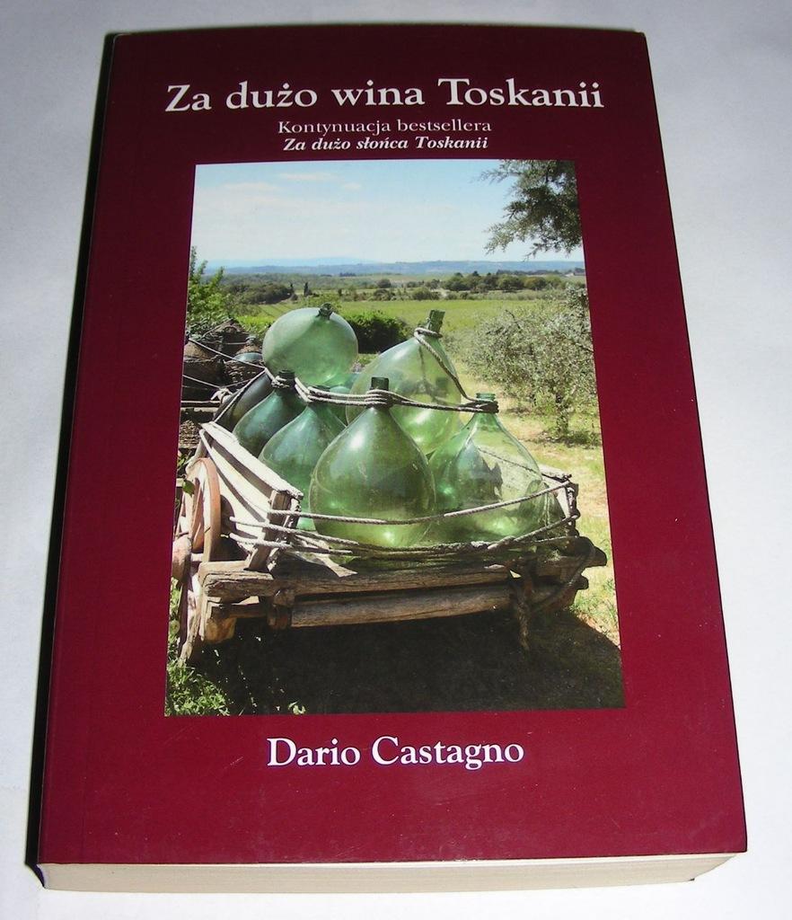 ZA DUŻO WINA TOSKANII - DARIO CASTAGNO - OPIS
