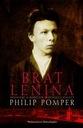 LENINS BRUDER Philip Pomper