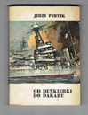 Jerzy Pertek - OD DUNKIERKI DO DAKARU