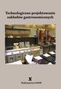 Technologiczne projektowanie zakładów gastronomicz