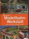 25988  Die neue Modellbahn-Werkstatt: Tipps und T