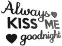 Drewniany Napis na ścianę Always Kiss Me Goodnight