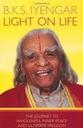 B. K. S. Iyengar Light on Life The Journey to Whol