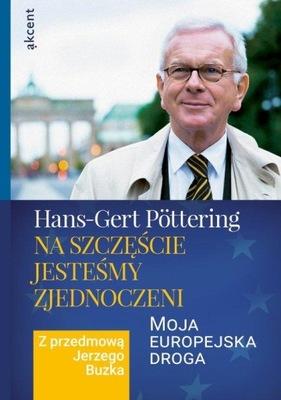 Na szczęście jesteśmy zjednoczeni Hans-Gert Pottering