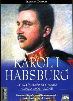 Karol I Habsburg Chrześcijański cesarz końca monar