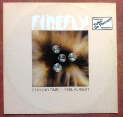 MS FIRE FLY Stay (No Time) / Feel Alright