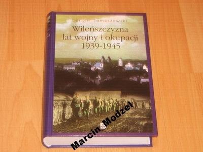 Wileńszczyzna lat wojny i okupacji 1939-1945 NOWA