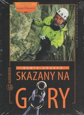 Skazany na góry Denis Urubko audiobook CD-mp3 MQ