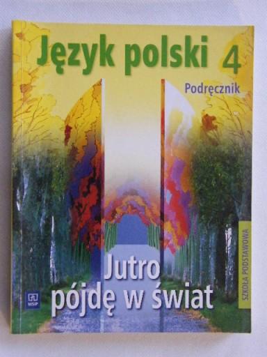 JUTRO PÓJDĘ W ŚWIAT PODRĘCZNIK 4 DOBROWOLSKA