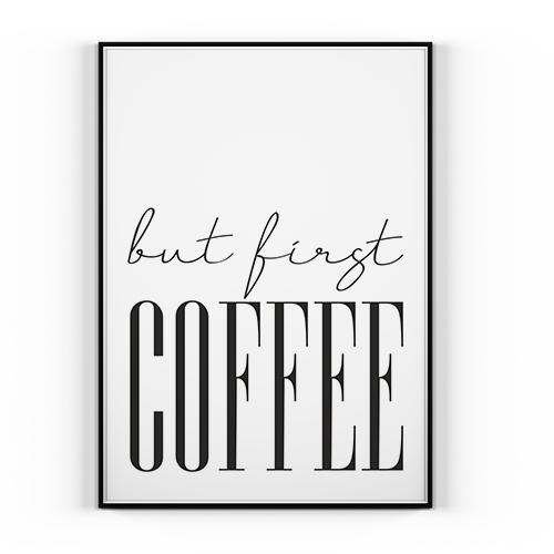 Plakat But First Coffee 50x70cm Kawa Kuchnia