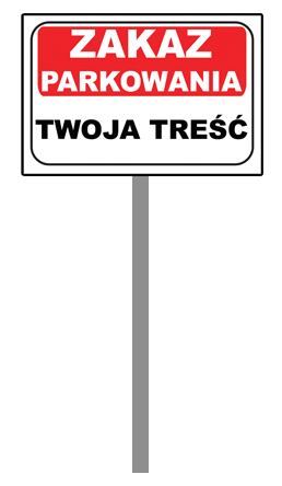 Tabliczka Znak na stelażu Zakaz parkowania 40x30