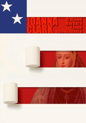 Królowa Barbara i inne opowiadania (J. Clark)